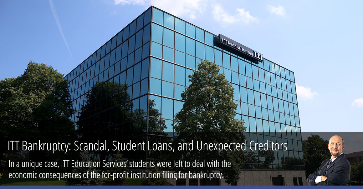ITT Bankruptcy: Scandal, Student Loans, and Unexpected Creditors